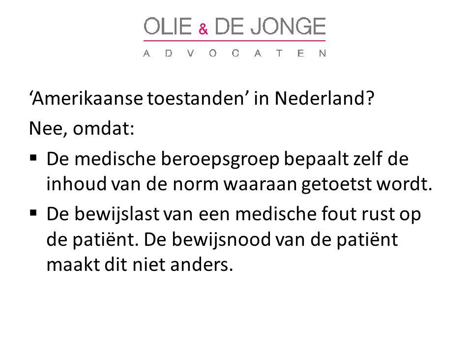 'Amerikaanse toestanden' in Nederland.