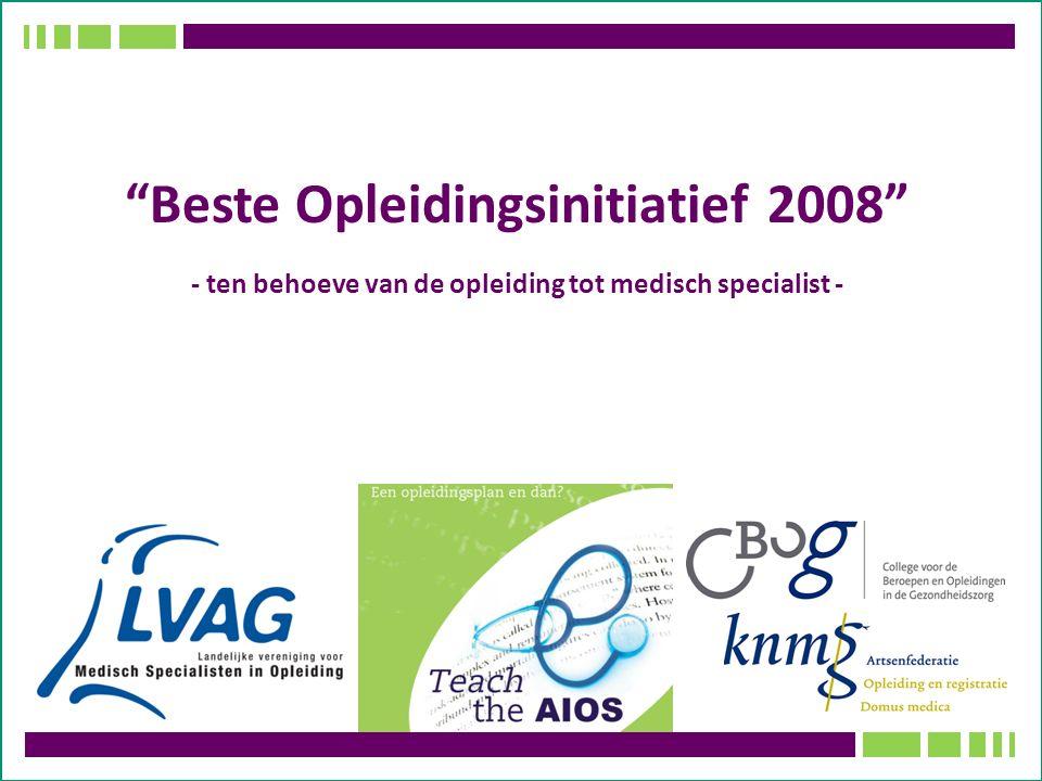 Beste Opleidingsinitiatief 2008 - ten behoeve van de opleiding tot medisch specialist -