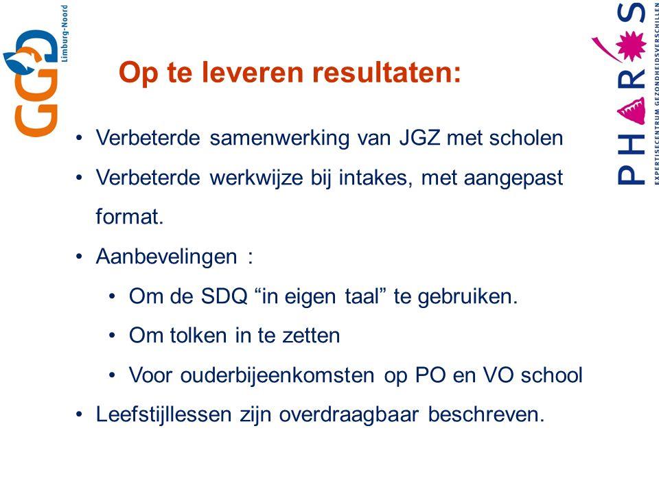 Op te leveren resultaten: Verbeterde samenwerking van JGZ met scholen Verbeterde werkwijze bij intakes, met aangepast format. Aanbevelingen : Om de SD
