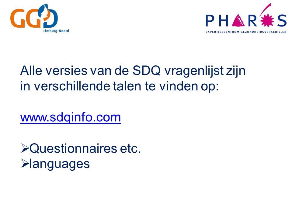 Alle versies van de SDQ vragenlijst zijn in verschillende talen te vinden op: www.sdqinfo.com  Questionnaires etc.  languages