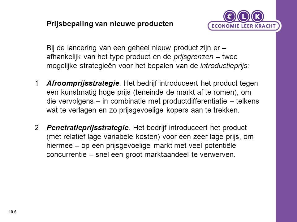 Prijsbepaling van nieuwe producten Bij de lancering van een geheel nieuw product zijn er – afhankelijk van het type product en de prijsgrenzen – twee