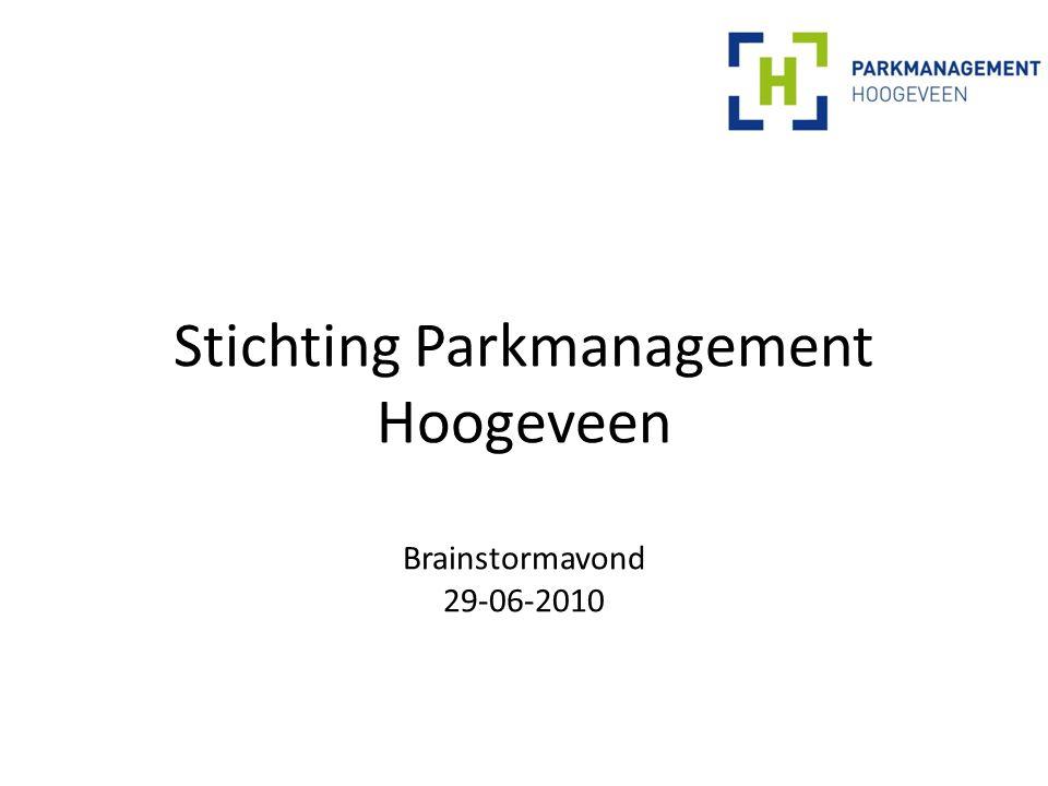 Stichting Parkmanagement Hoogeveen Brainstormavond 29-06-2010