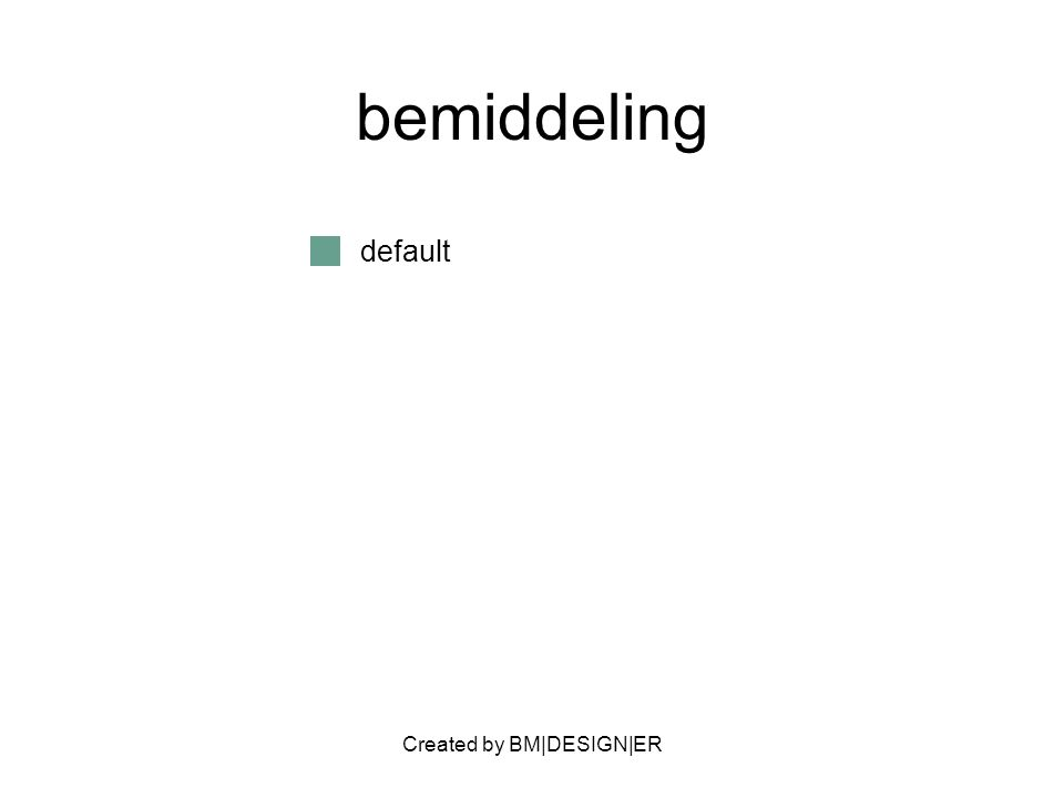Created by BM|DESIGN|ER bemiddeling default