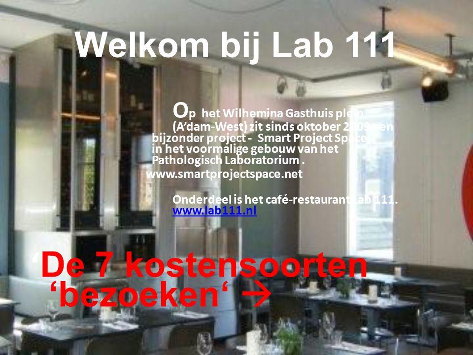 Welkom bij Lab 111 O p het Wilhemina Gasthuis plein (A'dam-West) zit sinds oktober 2009 een bijzonder project - Smart Project Space, in het voormalige gebouw van het Pathologisch Laboratorium.