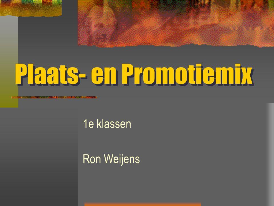 Plaats- en Promotiemix 1e klassen Ron Weijens