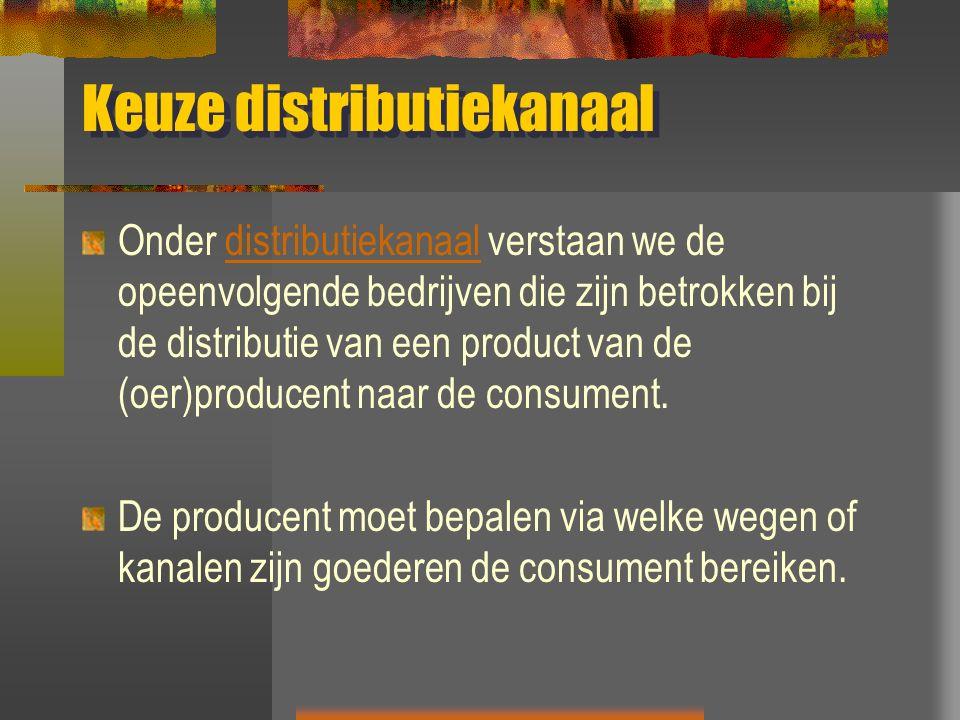Keuze distributiekanaal Onder distributiekanaal verstaan we de opeenvolgende bedrijven die zijn betrokken bij de distributie van een product van de (oer)producent naar de consument.distributiekanaal De producent moet bepalen via welke wegen of kanalen zijn goederen de consument bereiken.