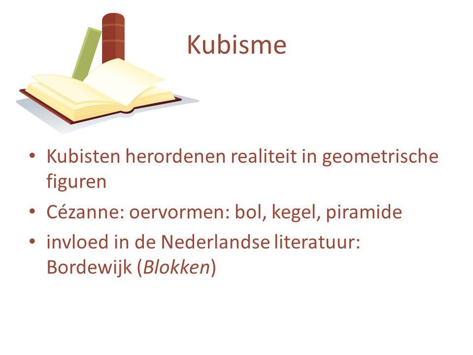 Kubisten herordenen realiteit in geometrische figuren Cézanne: oervormen: bol, kegel, piramide invloed in de Nederlandse literatuur: Bordewijk (Blokken) Kubisme
