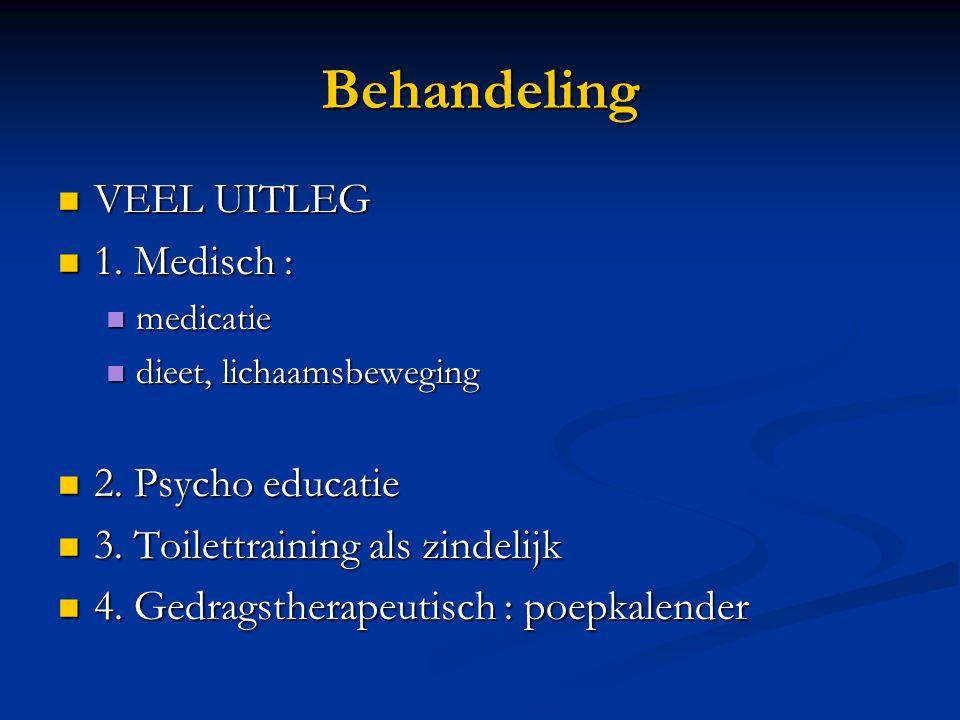 Behandeling VEEL UITLEG VEEL UITLEG 1. Medisch : 1. Medisch : medicatie medicatie dieet, lichaamsbeweging dieet, lichaamsbeweging 2. Psycho educatie 2