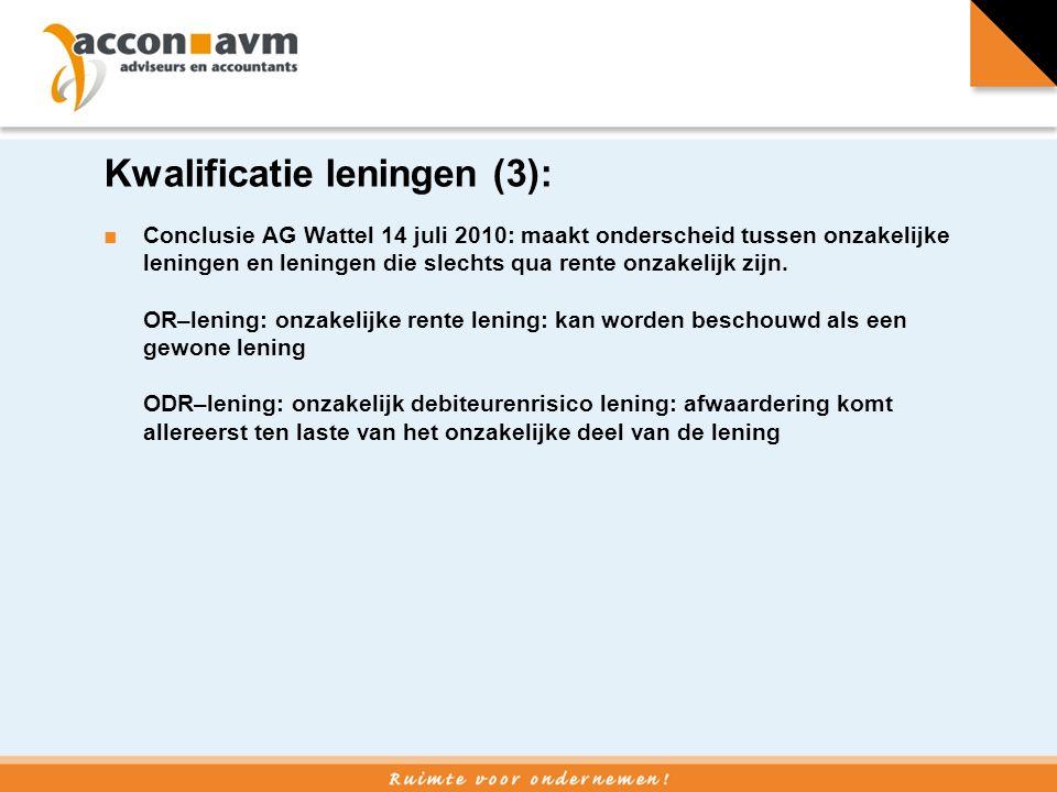 Kwalificatie leningen (3): ■Conclusie AG Wattel 14 juli 2010: maakt onderscheid tussen onzakelijke leningen en leningen die slechts qua rente onzakelijk zijn.
