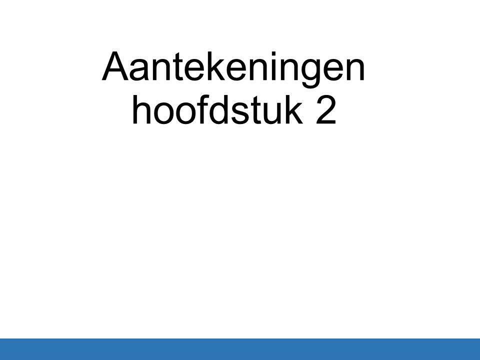 Aantekeningen hoofdstuk 2