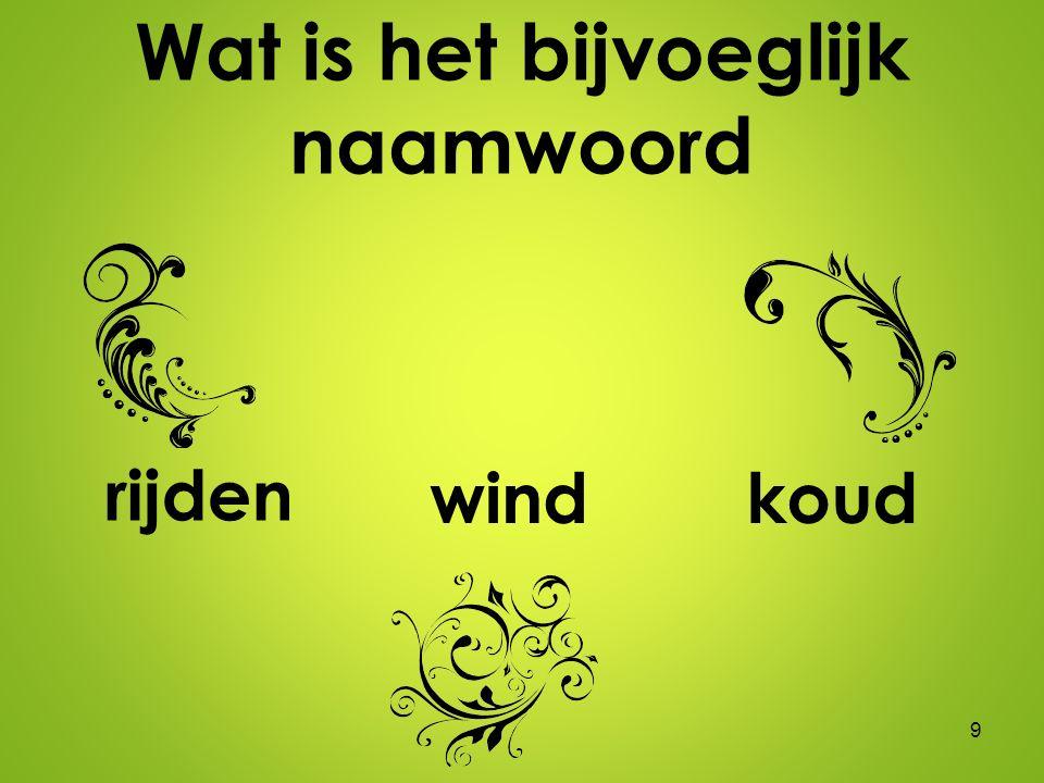 Wat is het bijvoeglijk naamwoord 9 wind rijden koud