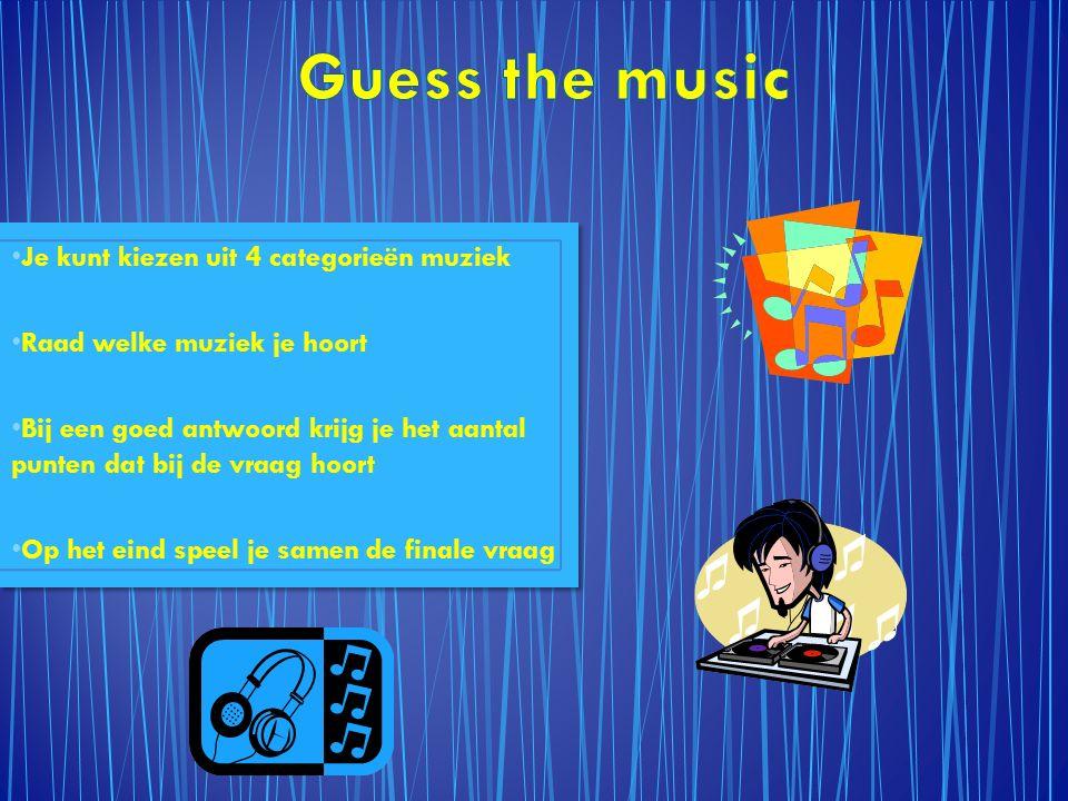 Je kunt kiezen uit 4 categorieën muziek Raad welke muziek je hoort Bij een goed antwoord krijg je het aantal punten dat bij de vraag hoort Op het eind speel je samen de finale vraag