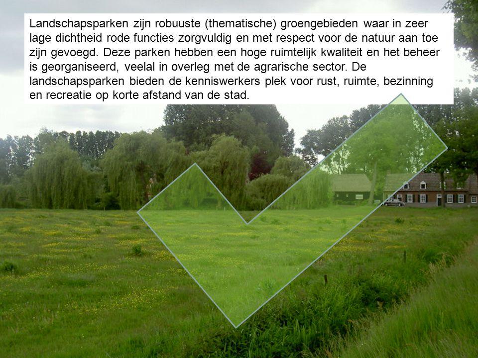 Landschapsparken zijn robuuste (thematische) groengebieden waar in zeer lage dichtheid rode functies zorgvuldig en met respect voor de natuur aan toe zijn gevoegd.