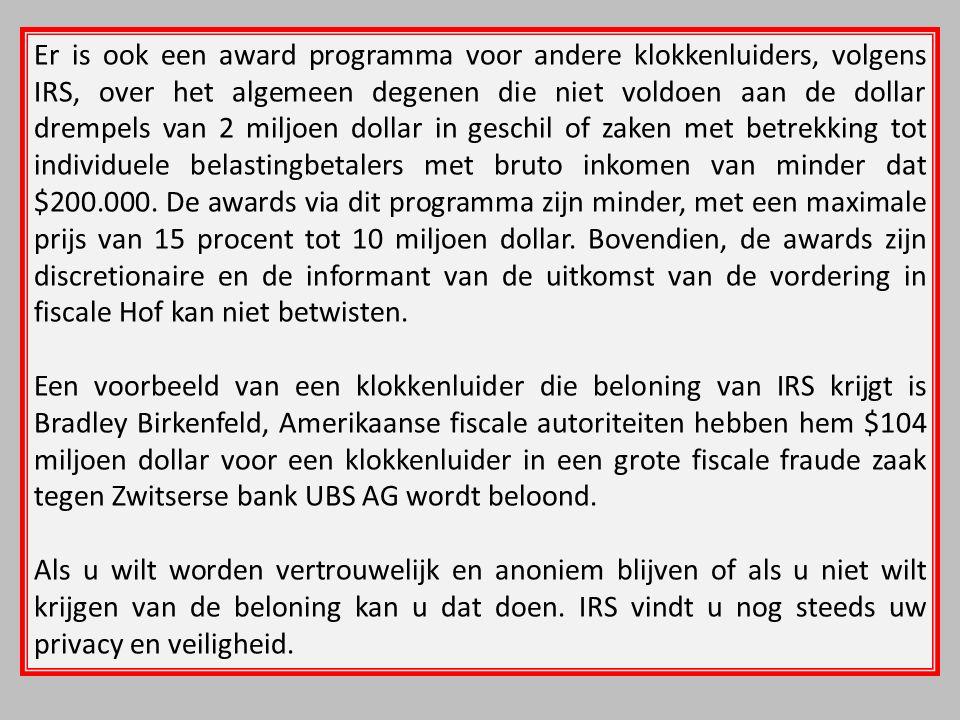 Er is ook een award programma voor andere klokkenluiders, volgens IRS, over het algemeen degenen die niet voldoen aan de dollar drempels van 2 miljoen