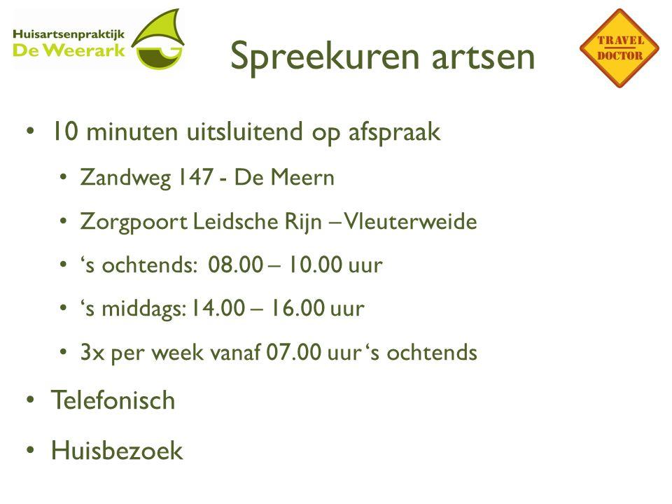 Spreekuren artsen 10 minuten uitsluitend op afspraak Zandweg 147 - De Meern Zorgpoort Leidsche Rijn – Vleuterweide 's ochtends: 08.00 – 10.00 uur 's m