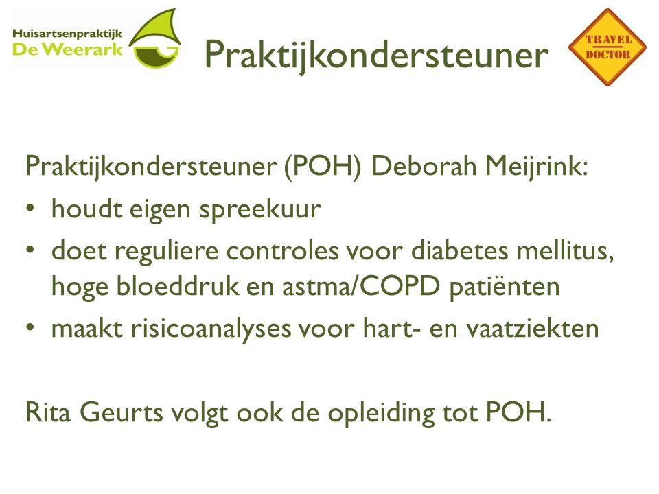 Praktijkondersteuner Praktijkondersteuner (POH) Deborah Meijrink: houdt eigen spreekuur doet reguliere controles voor diabetes mellitus, hoge bloeddru