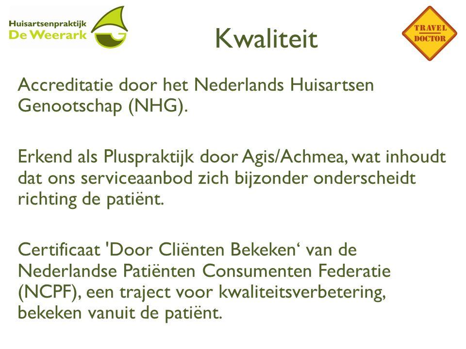 Kwaliteit Accreditatie door het Nederlands Huisartsen Genootschap (NHG). Erkend als Pluspraktijk door Agis/Achmea, wat inhoudt dat ons serviceaanbod z