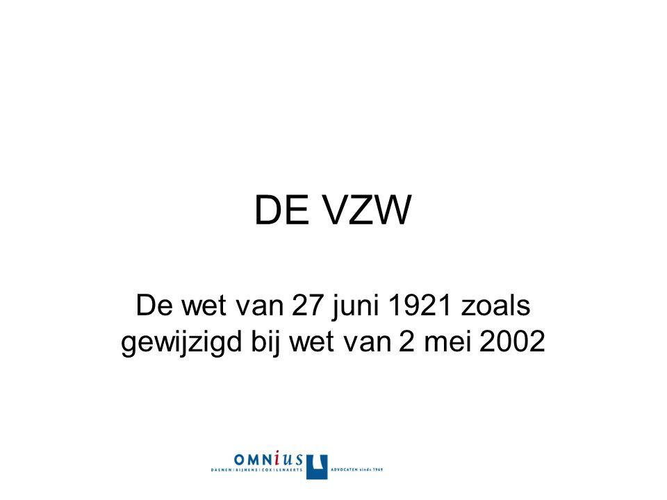 DE VZW De wet van 27 juni 1921 zoals gewijzigd bij wet van 2 mei 2002