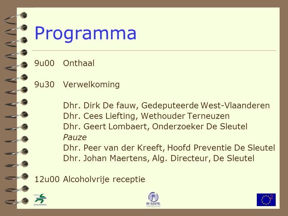 3 Verwelkoming Dhr.Dirk De fauw Gedeputeerde West-Vlaanderen Bevoegd voor o.m.