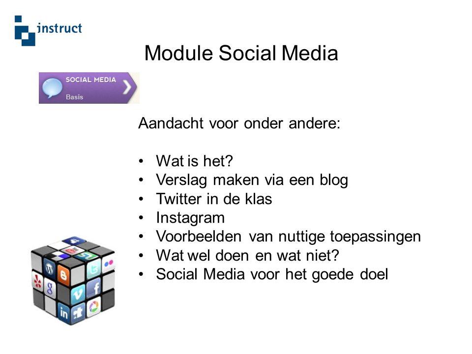 Aandacht voor onder andere: Wat is het? Verslag maken via een blog Twitter in de klas Instagram Voorbeelden van nuttige toepassingen Wat wel doen en w