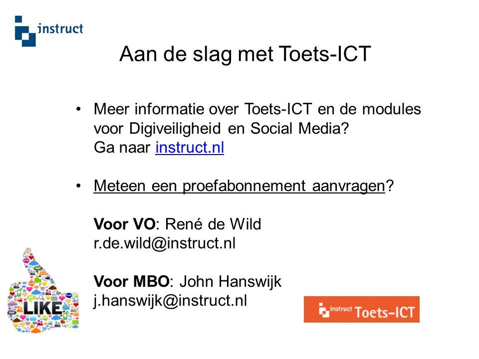Meer informatie over Toets-ICT en de modules voor Digiveiligheid en Social Media? Ga naar instruct.nlinstruct.nl Meteen een proefabonnement aanvragen?