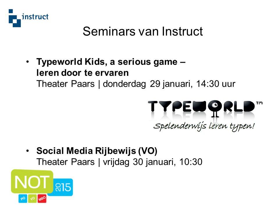 Typeworld Kids, a serious game – leren door te ervaren Theater Paars | donderdag 29 januari, 14:30 uur Social Media Rijbewijs (VO) Theater Paars | vrijdag 30 januari, 10:30 Seminars van Instruct