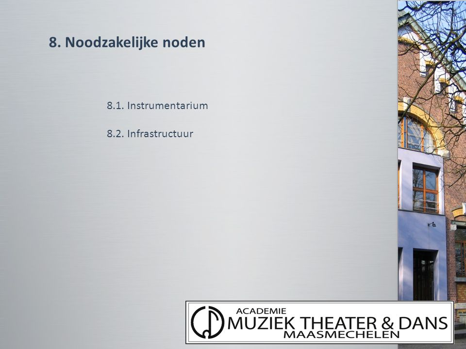 8. Noodzakelijke noden 8.1. Instrumentarium 8.2. Infrastructuur