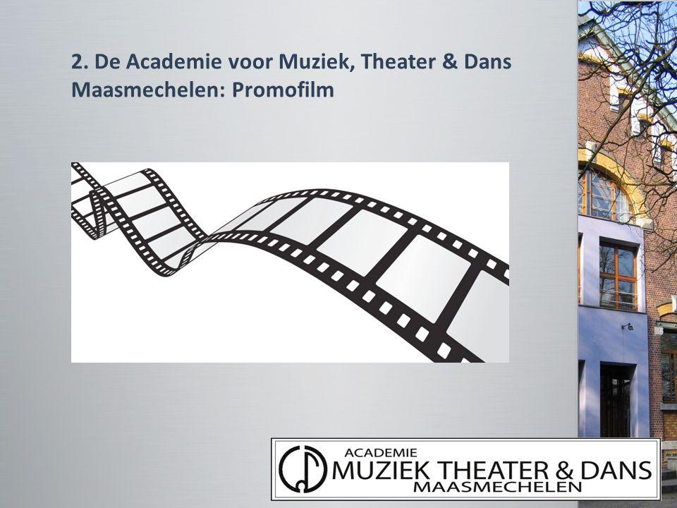 2. De Academie voor Muziek, Theater & Dans Maasmechelen: Promofilm