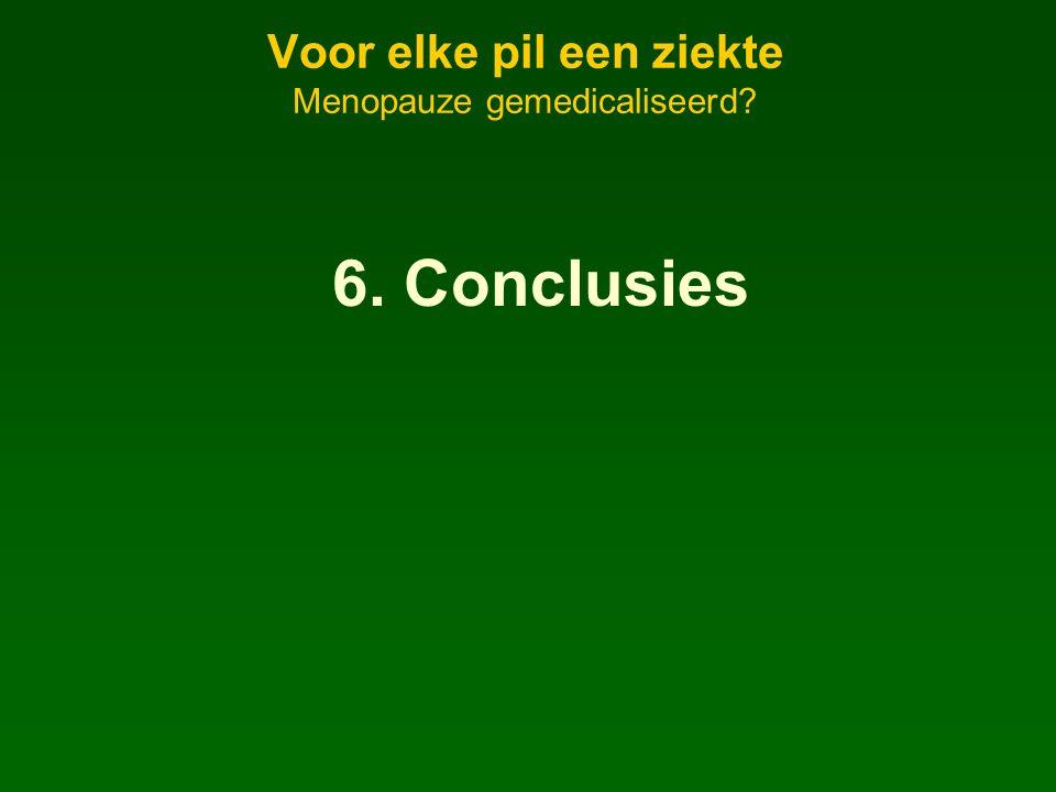 Voor elke pil een ziekte Menopauze gemedicaliseerd 6. Conclusies