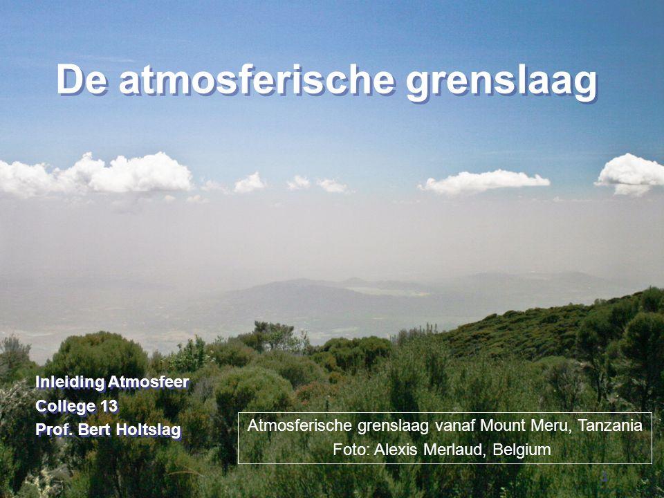 1 De atmosferische grenslaag Inleiding Atmosfeer College 13 Prof.