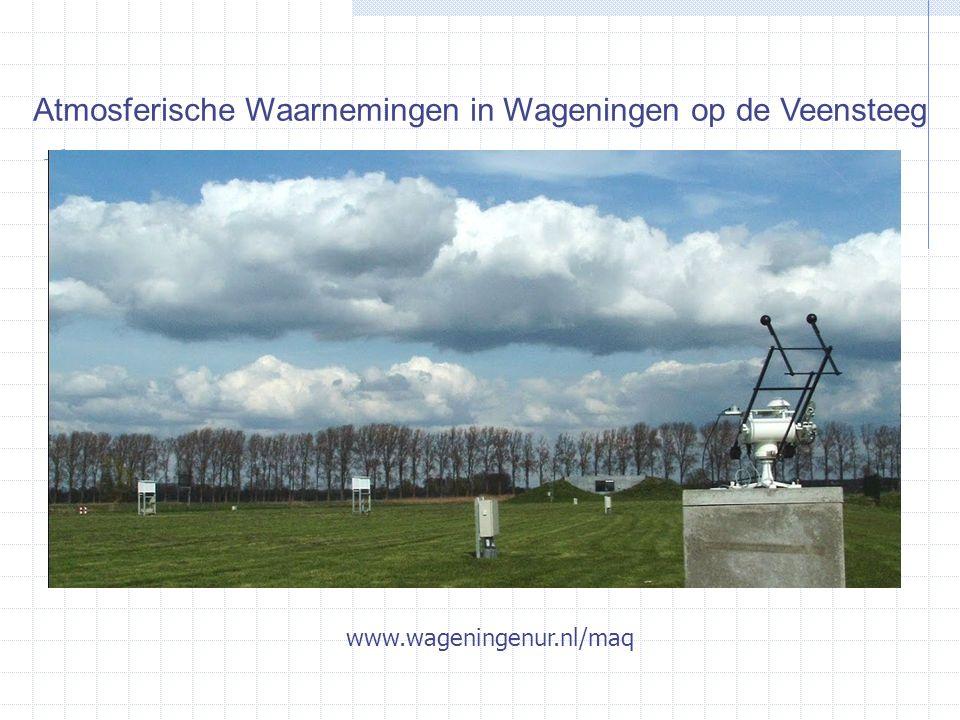 Wageningen Atmospheric Observatory Atmosferische Waarnemingen in Wageningen op de Veensteeg www.wageningenur.nl/maq