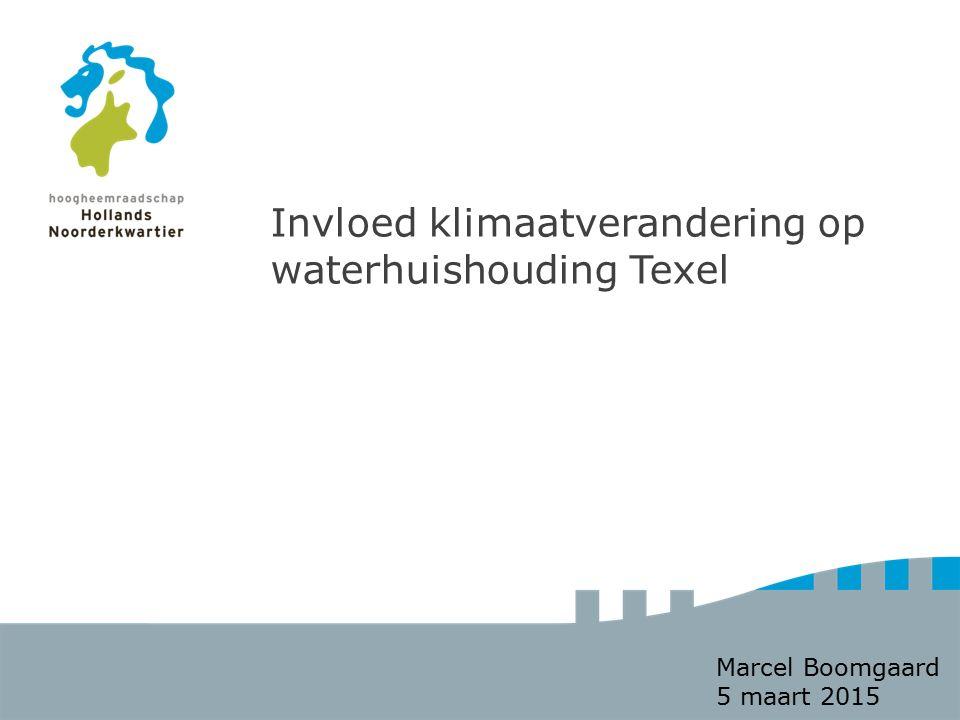 Invloed klimaatverandering op waterhuishouding Texel Marcel Boomgaard 5 maart 2015