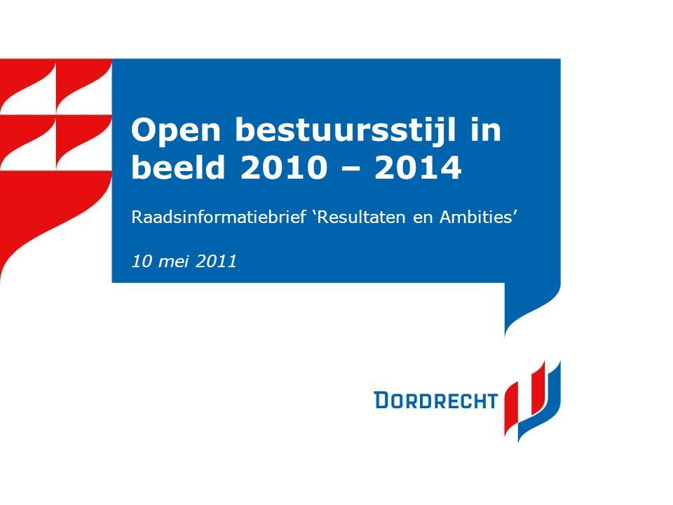 Open bestuursstijl in beeld 2010 – 2014 Raadsinformatiebrief 'Resultaten en Ambities' 10 mei 2011