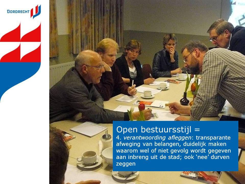 Open bestuursstijl = 4. verantwoording afleggen: transparante afweging van belangen, duidelijk maken waarom wel of niet gevolg wordt gegeven aan inbre