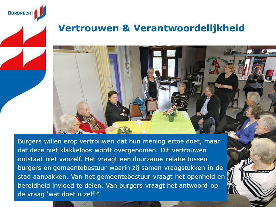 Vertrouwen & Verantwoordelijkheid Burgers willen erop vertrouwen dat hun mening ertoe doet, maar dat deze niet klakkeloos wordt overgenomen. Dit vertr