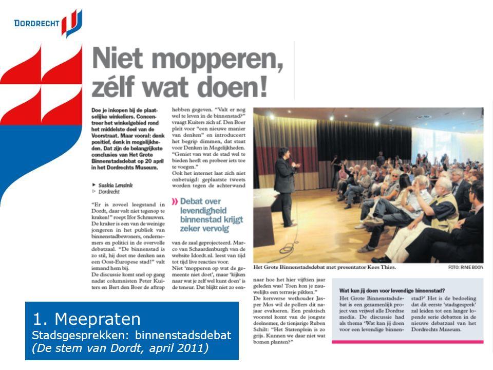 1. Meepraten Stadsgesprekken: binnenstadsdebat (De stem van Dordt, april 2011)