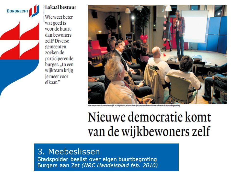 3. Meebeslissen Stadspolder beslist over eigen buurtbegroting Burgers aan Zet (NRC Handelsblad feb. 2010)