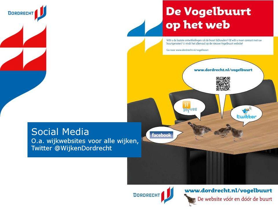 Social Media O.a. wijkwebsites voor alle wijken, Twitter @WijkenDordrecht