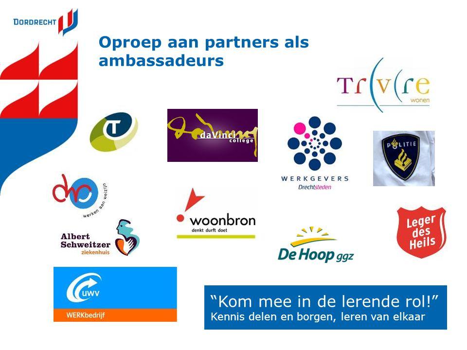 Oproep aan partners als ambassadeurs Kom mee in de lerende rol! Kennis delen en borgen, leren van elkaar