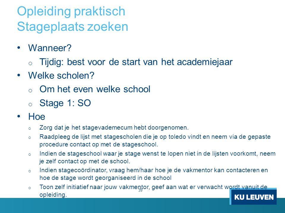 Opleiding praktisch Stageplaats zoeken 39 Wanneer.