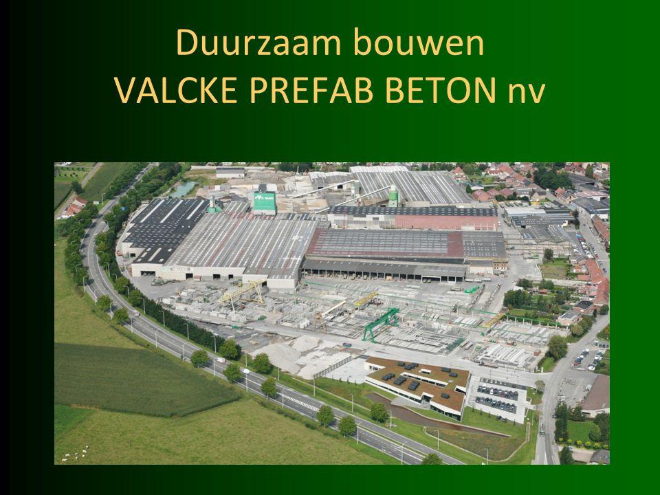 Duurzaam bouwen VALCKE PREFAB BETON nv