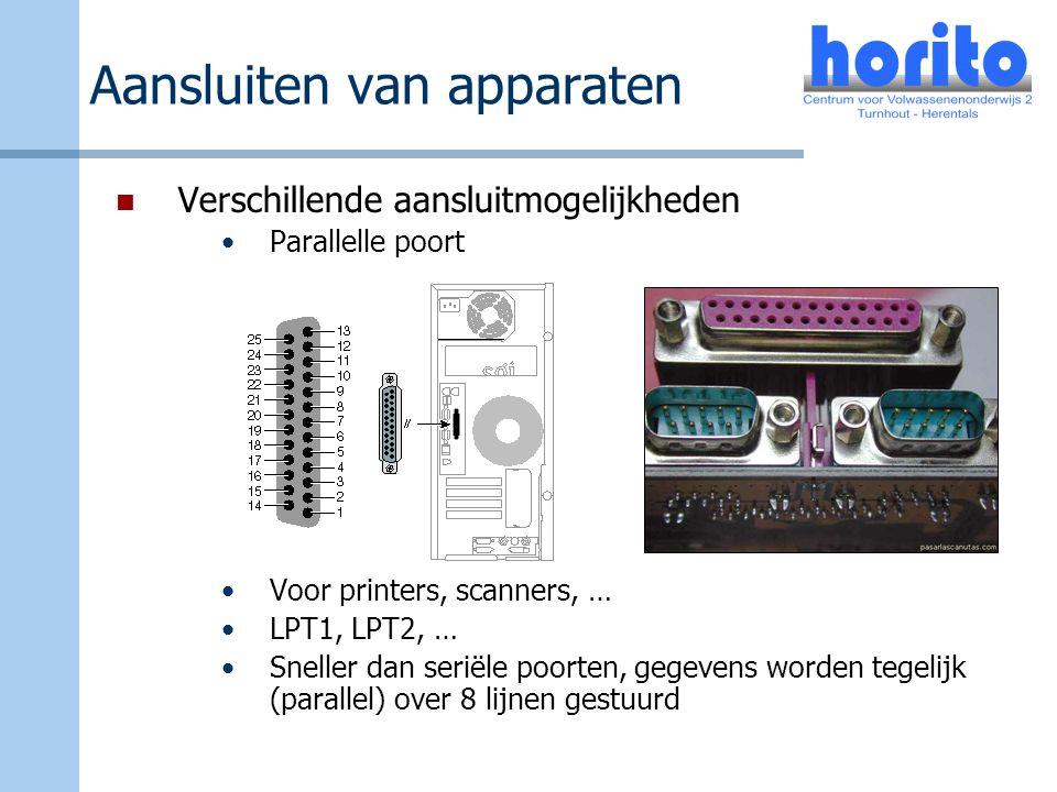 Aansluiten van apparaten Verschillende aansluitmogelijkheden Parallelle poort Voor printers, scanners, … LPT1, LPT2, … Sneller dan seriële poorten, ge