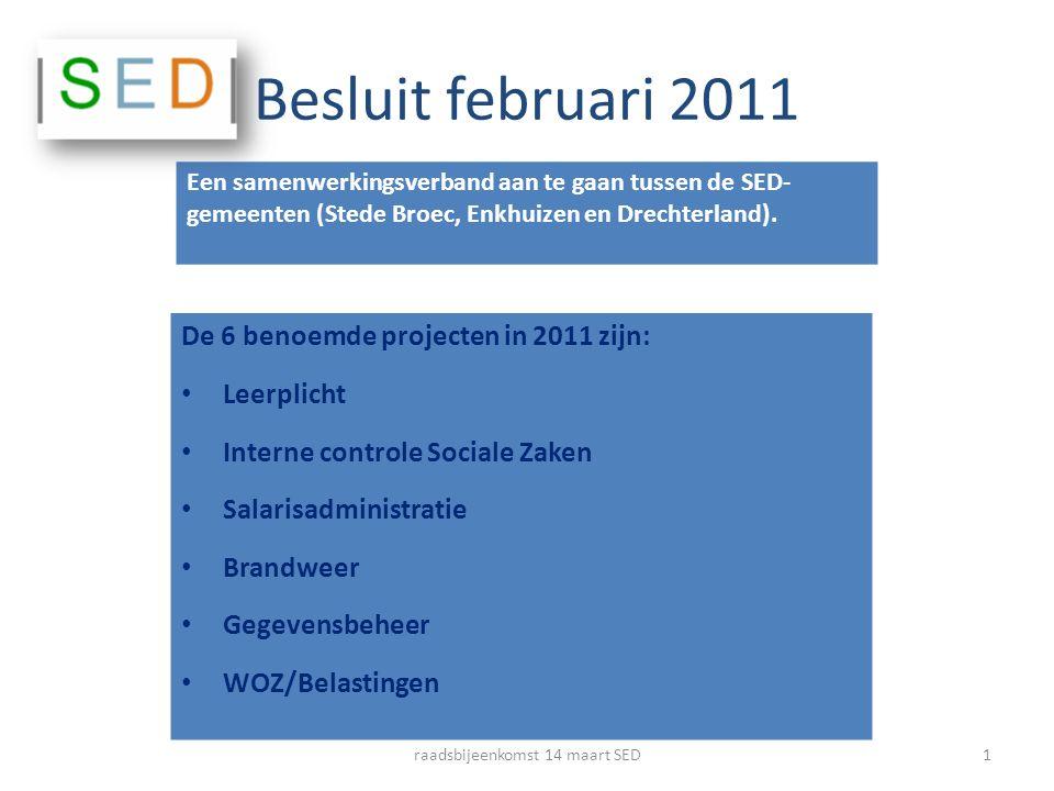 Besluit februari 2011 Een samenwerkingsverband aan te gaan tussen de SED- gemeenten (Stede Broec, Enkhuizen en Drechterland). De 6 benoemde projecten