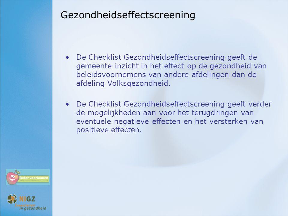 Gezondheidseffectscreening De Checklist Gezondheidseffectscreening geeft de gemeente inzicht in het effect op de gezondheid van beleidsvoornemens van