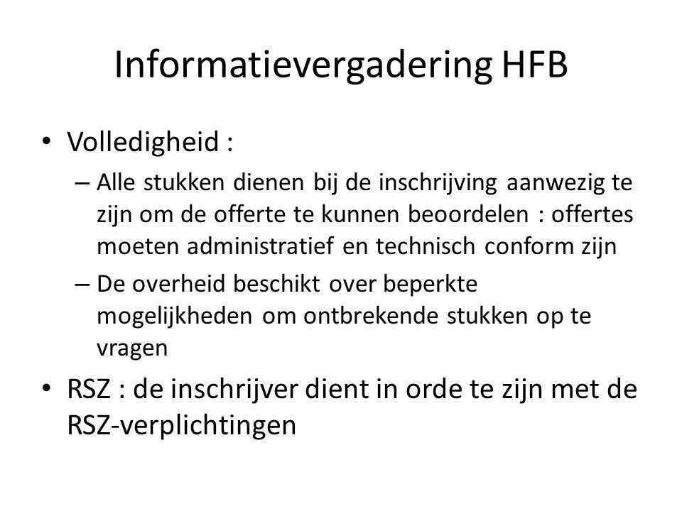 Informatievergadering HFB Volledigheid : – Alle stukken dienen bij de inschrijving aanwezig te zijn om de offerte te kunnen beoordelen : offertes moet