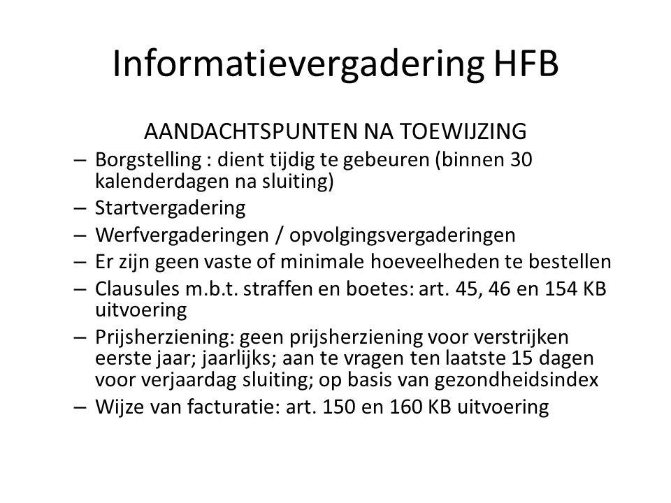 Informatievergadering HFB AANDACHTSPUNTEN NA TOEWIJZING – Borgstelling : dient tijdig te gebeuren (binnen 30 kalenderdagen na sluiting) – Startvergade