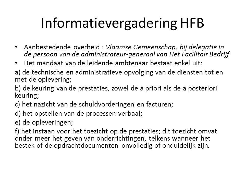 Informatievergadering HFB Aanbestedende overheid : Vlaamse Gemeenschap, bij delegatie in de persoon van de administrateur-generaal van Het Facilitair