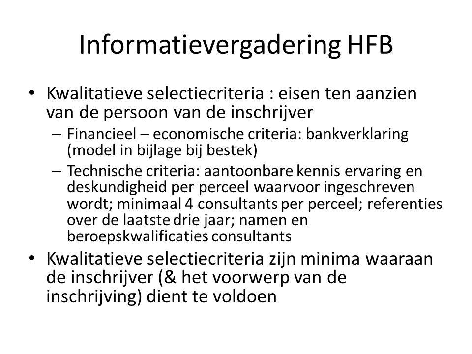 Informatievergadering HFB Gunningscriteria : – Kwaliteit: op 40 punten; minimum 24/40, zoniet substantieel onregelmatige offerte; o.m.