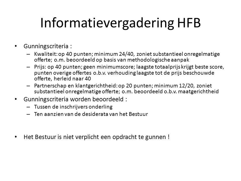 Informatievergadering HFB Gunningscriteria : – Kwaliteit: op 40 punten; minimum 24/40, zoniet substantieel onregelmatige offerte; o.m. beoordeeld op b