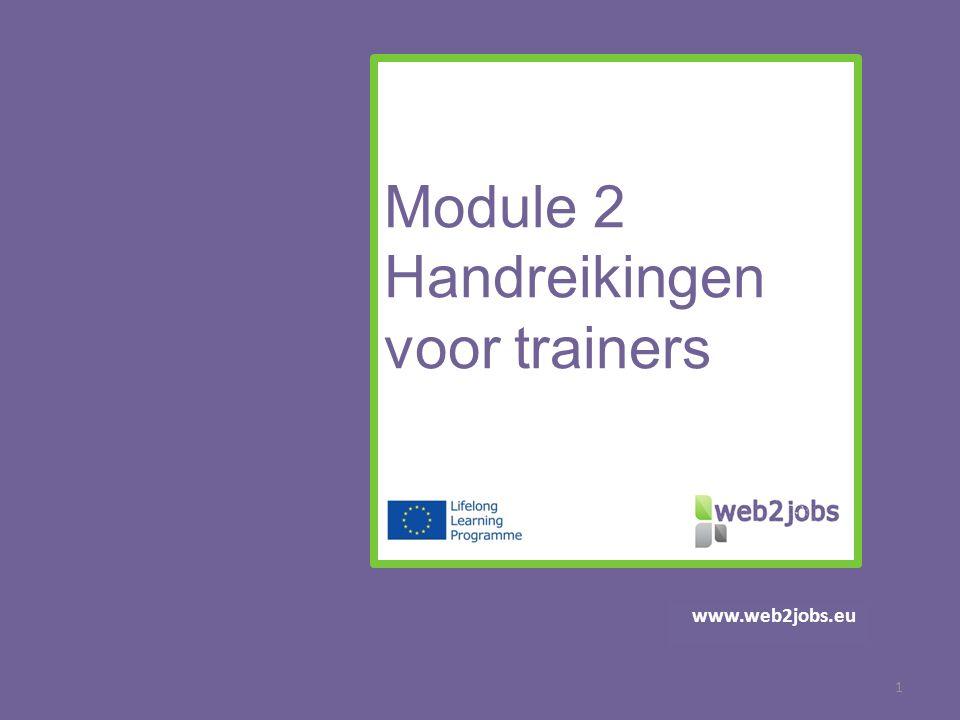 www.web2jobs.eu Module 2 Handreikingen voor trainers 1
